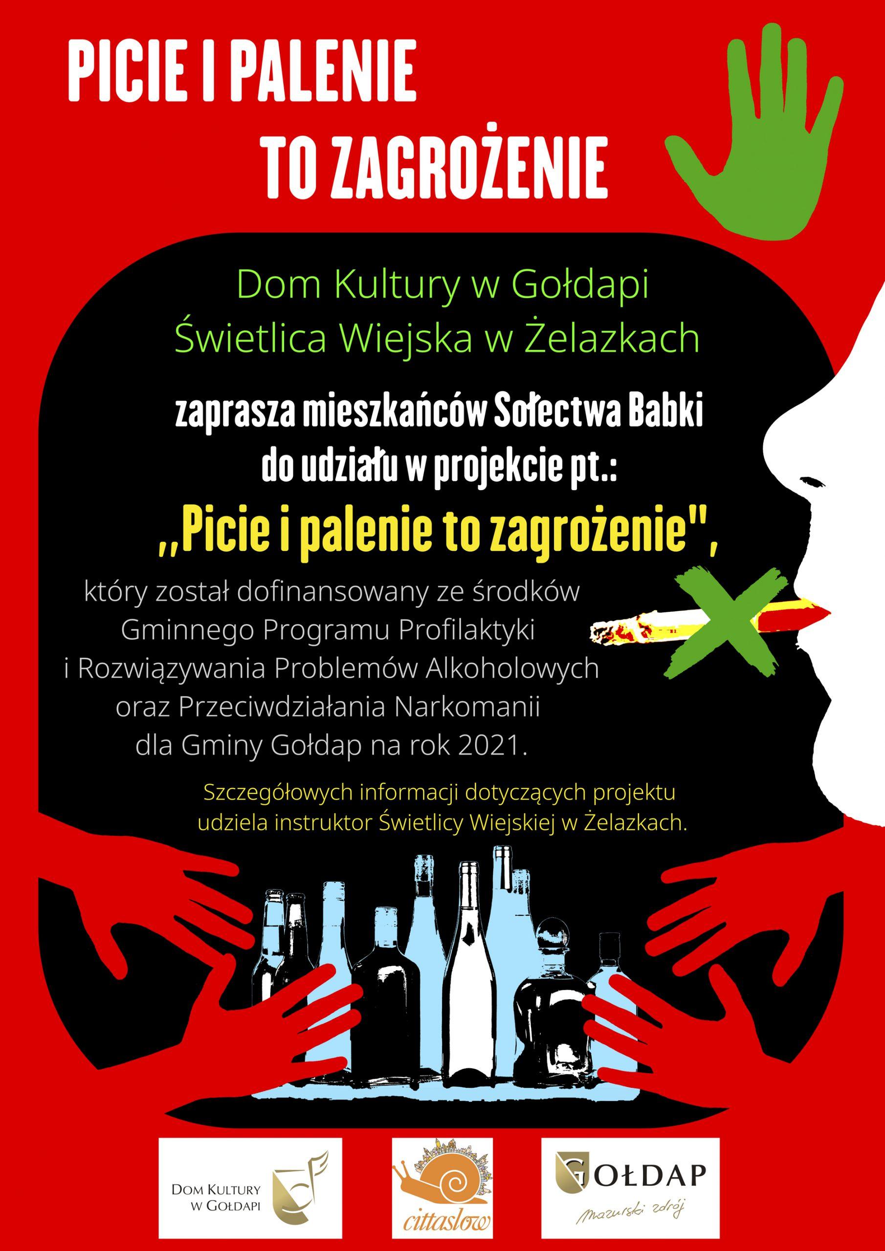 Plakat projektu pt.: PICIE I PALENIE TO ZAGROŻENIE.